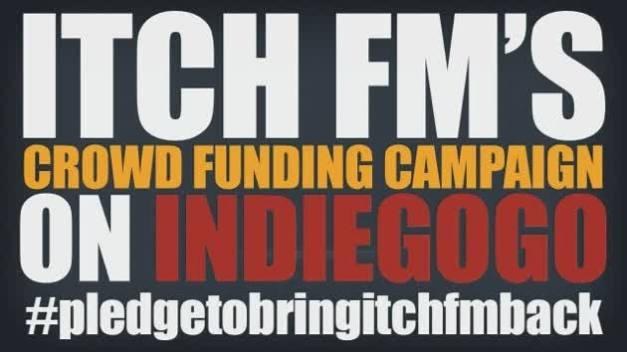 Itch-FM-Indiegogo-Campaign
