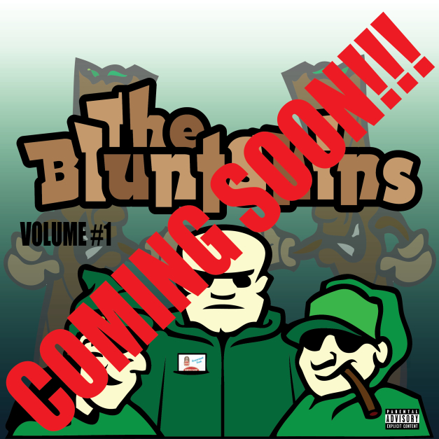 The Blunt Skins Coming Soon (Pro P, Bill Sykes & Cheech)