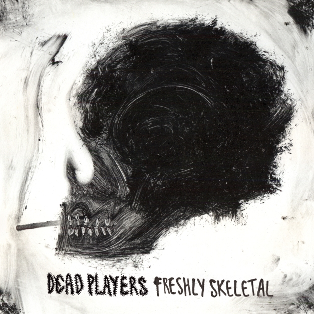 Dead Players - Freshly Skeletal Front Cover